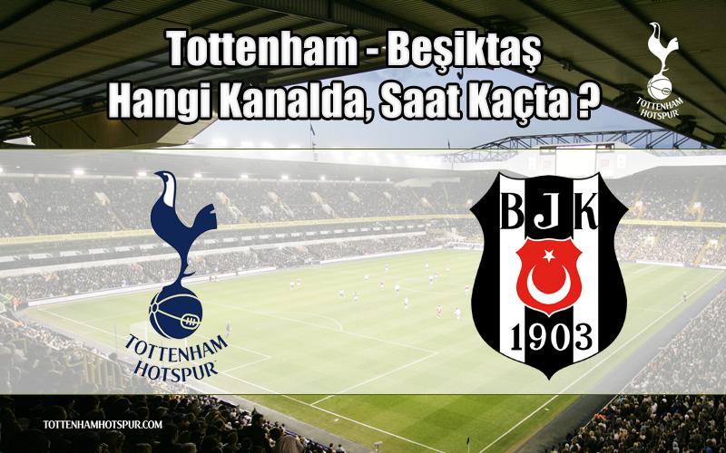 Tottenham - Beşiktaş maçı hangi kanalda, saat kaçta ?