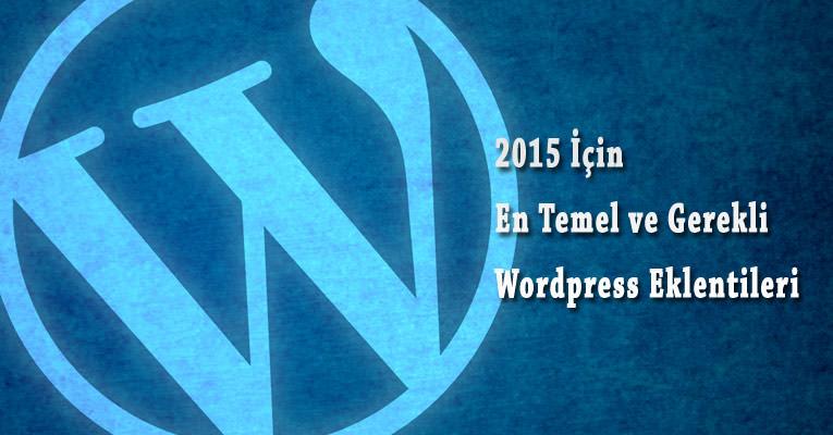 En Temel ve Gerekli Wordpress Eklentileri - 2015